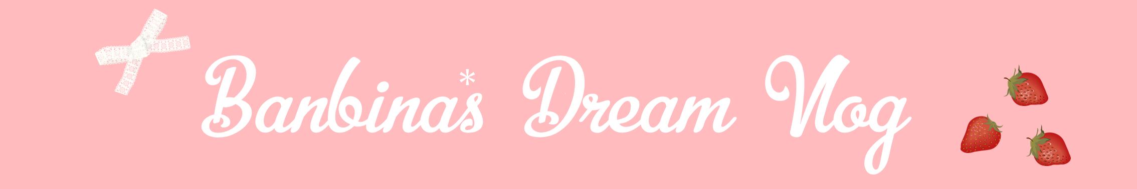 *Bambina's Dream Vlog*
